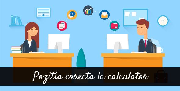 Cum sa stai in pozitia corecta la calculator (video)